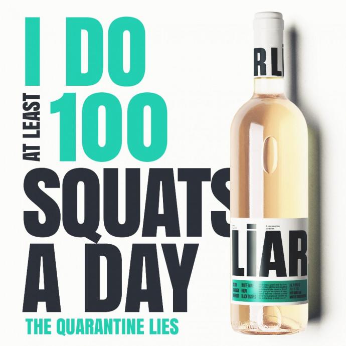Liar Wine: The Quarantine Lies, Squats