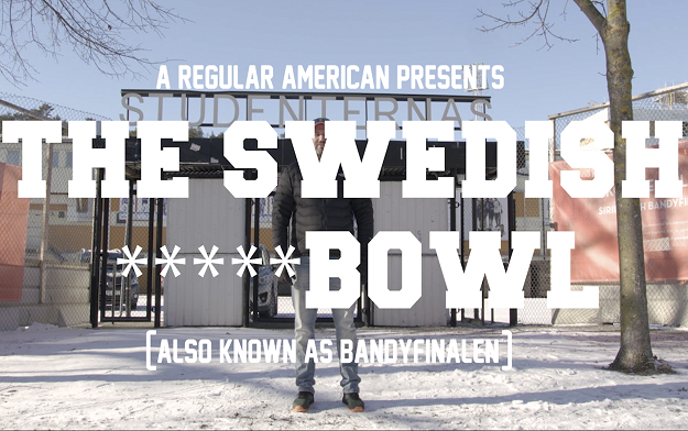 A regular American presents: The Swedish *****Bowl