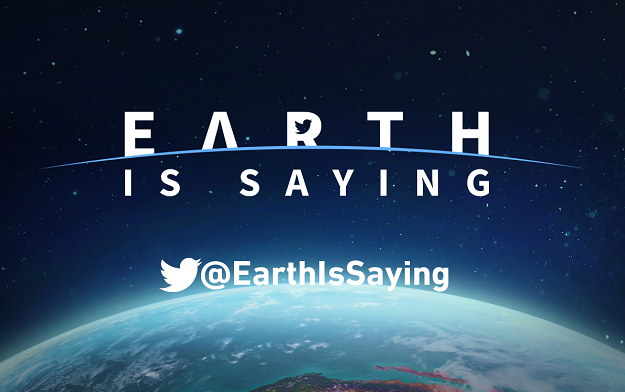 #EarthIsSaying Is An Initiative Supported By Greenpeace That Seeks To Give Planet Earth Its Own Voice